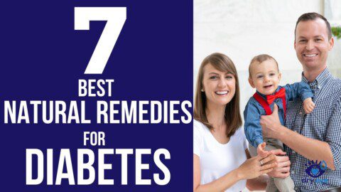7 Best Natural Remedies for Diabetes